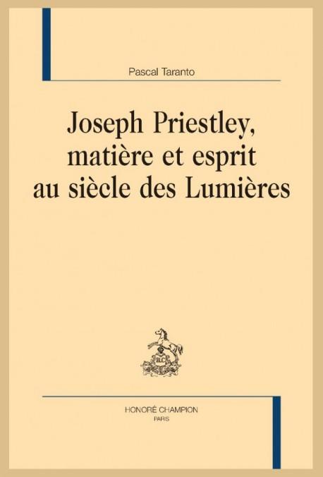 JOSEPH PRIESTLEY, MATIÈRE ET ESPRIT AU SIÈCLE DES LUMIÈRES