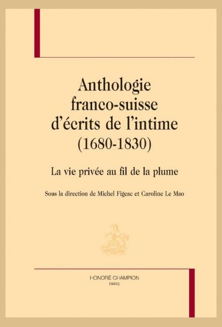 ANTHOLOGIE FRANCO-SUISSE D'ÉCRITS DE L'INTIME (1680-1830)