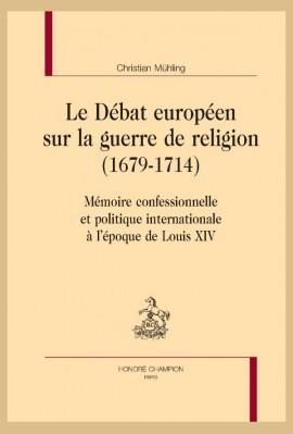 LE DÉBAT EUROPÉEN SUR LA GUERRE DE RELIGION (1679-1714)