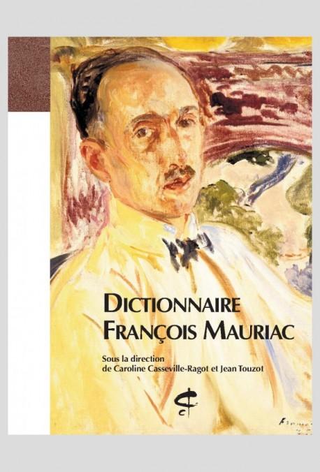 DICTIONNAIRE FRANCOIS MAURIAC.