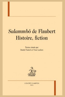 """SALAMMBÔ"" DE FLAUBERT. HISTOIRE, FICTION"