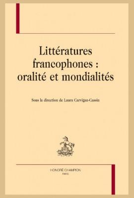 LITTÉRATURES FRANCOPHONES : ORALITÉ ET MONDIALITÉS