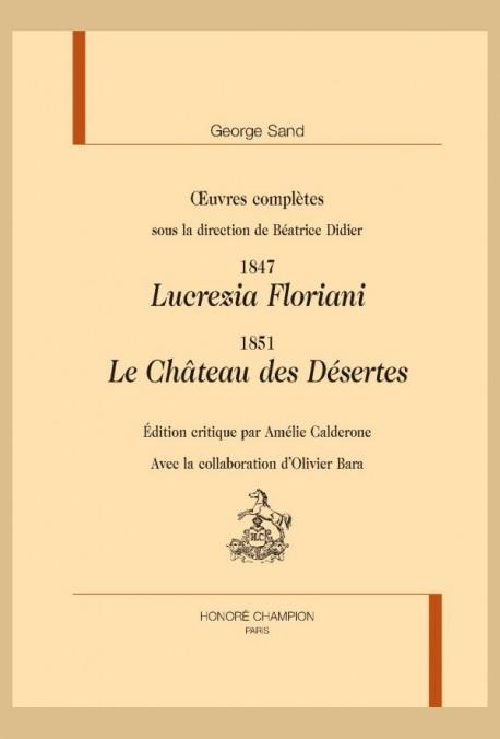 OEUVRES COMPLÈTES. 1847 : LUCREZIA FLORIANI. 1851: LE CHÂTEAU DES DÉSERTES