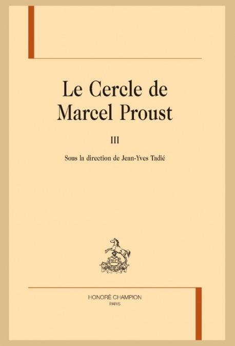 LE CERCLE DE MARCEL PROUST, TOME 3