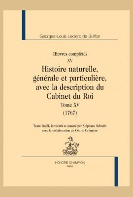OEUVRES COMPLÈTES XV. HISTOIRE NATURELLE, GÉNÉRALE ET PARTICULIÈRE, AVEC LA DESCRIPTION DU CABINET DU ROI