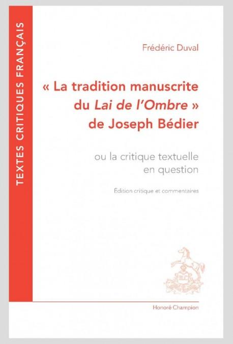 """""""LA TRADITION MANUSCRITE DU LAI DE L'OMBRE"""" DE JOSEPH BÉDIER"""