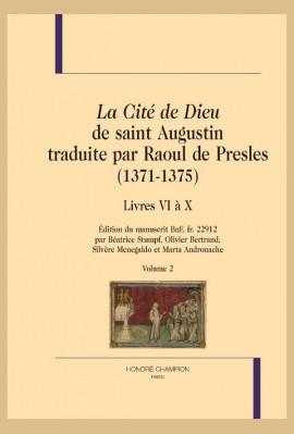 LA CITÉ DE DIEU DE SAINT AUGUSTIN TRADUITE PAR RAOUL DE PRESLES (1371-1375)