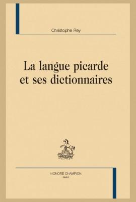 LA LANGUE PICARDE ET SES DICTIONNAIRES