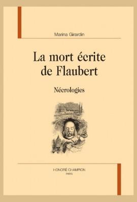 LA MORT ÉCRITE DE FLAUBERT