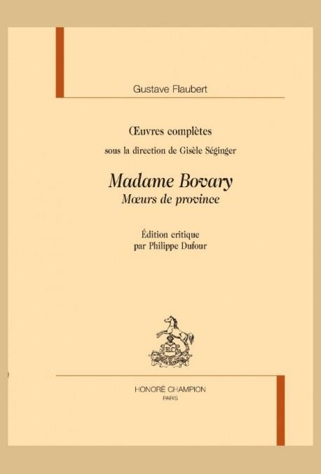 ŒUVRES COMPLÈTES. MADAME BOVARY. MOEURS DE PROVINCE