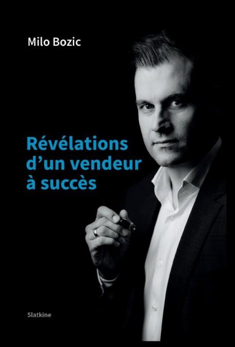 RÉVÉLATIONS D'UN VENDEUR À SUCCÈS