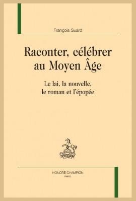 RACONTER, CÉLÉBRER AU MOYEN ÂGE