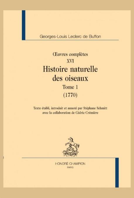 OEUVRES COMPLÈTES XVI. HISTOIRE NATURELLE DES OISEAUX. TOME I (1770).