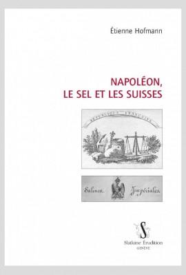 NAPOLÉON, LE SEL ET LES SUISSES