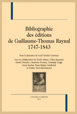 BIBLIOGRAPHIE DES ÉDITIONS DE GUILLAUME-THOMAS RAYNAL,  1747-1843