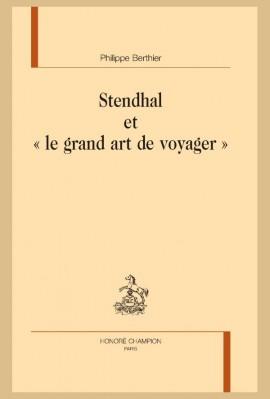 """STENDHAL ET """"LE GRAND ART DE VOYAGER"""""""